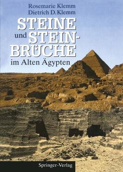 Steine und Steinbrüche im Alten Ägypten von Klemm,  Dietrich D., Klemm,  Rosemarie