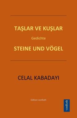 TAŞLAR VE KUŞLAR von KABADAYI,  Celal