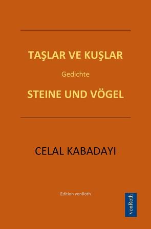 STEINE UND VÖGEL von KABADAYI,  Celal