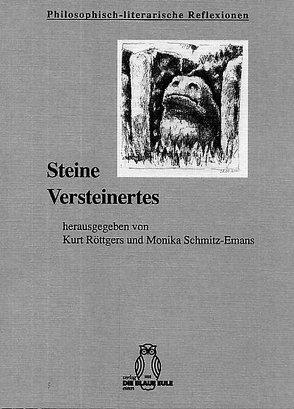 Steine – Versteinertes von Röttgers,  Kurt, Schmitz-Emans,  Monika