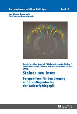 Steiner neu lesen von Demisch,  Ernst-Christian, Greshake-Ebding,  Christa, Kiersch,  Johannes