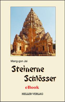 Steinerne Schlösser von Mang-gon Jai