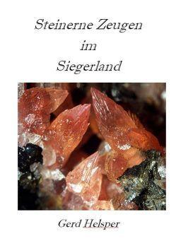 Steinerne Zeugen im Siegerland von Helsper,  Gerd, Heupel,  Karl