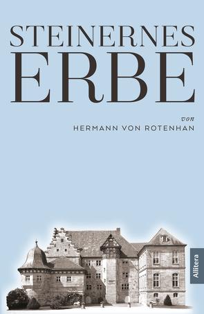 Steinernes Erbe von von Rotenhan,  Herman