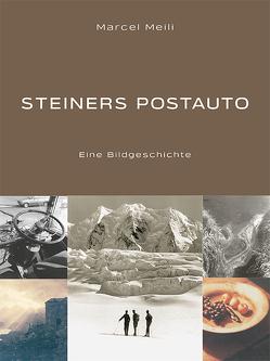 Steiners Postauto von Meili,  Marcel