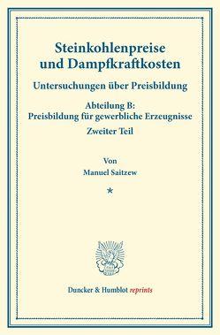 Steinkohlenpreise und Dampfkraftkosten. von Eulenburg,  Franz, Saitzew,  Manuel