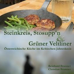 Steinkreis, Stosupp'n und Grüner Veltliner von Brünner,  Christian, Brunner,  Reinhard