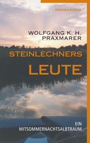 Steinlechners Leute von Praxmarer,  Wolfgang K.H.