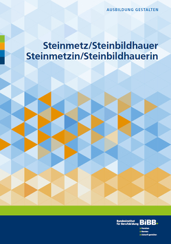 Steinmetz und Steinbildhauer und Steinmetzin und Steinbildhauerin (StmStbAusbV) von Eichhorn,  Wilfried, Görder,  Kai, Pörtner,  Nina, Schreiber,  Daniel