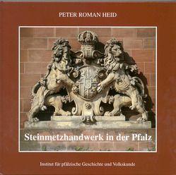 Steinmetzhandwerk in der Pfalz von Heid,  Peter R, Scherer,  Karl, Schwarzbach,  Britta