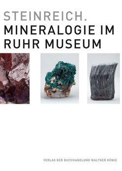 Steinreich. Mineralogie im Ruhr Museum von Grütter,  Theodor, Ruhr Museum,  Essen, Scheer,  Udo, Stottrop,  Ulrike