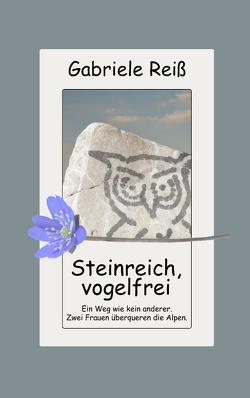 Steinreich, vogelfrei von Reiss,  Gabriele