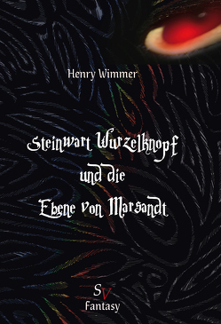 Steinwart Wurzelknopf und die Ebene von Marsandt von Lichter,  Christine, Schweitzer,  Karin, Wimmer,  Henry