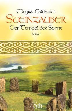 Steinzauber – Der Tempel der Sonne von Caldecott,  Moyra