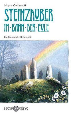 Steinzauber: Im Bann der Eule von Caldecott,  Moyra, Lentz,  Andreas