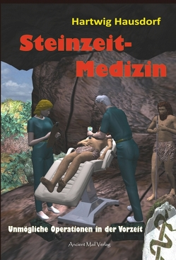 Steinzeit-Medizin von Hausdorf,  Hartwig