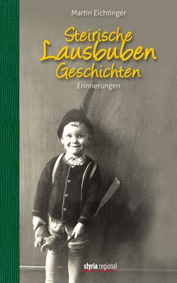 Steirische Lausbubengeschichten von Eichtinger,  Martin
