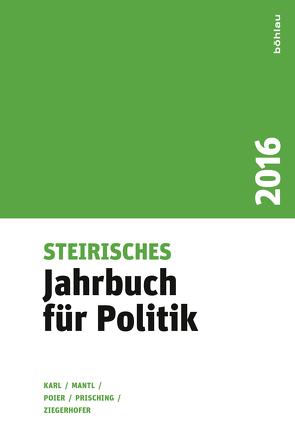 Steirisches Jahrbuch für Politik 2016 von Karl,  Beatrix, Poier,  Klaus, Prisching,  Manfred, Ziegerhofer,  Anita