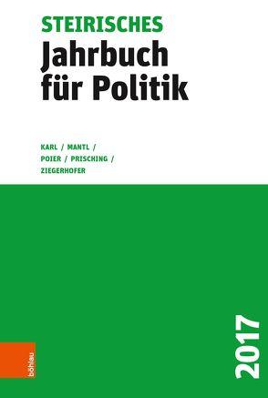 Steirisches Jahrbuch für Politik 2017 von Karl,  Beatrix, Mantl,  Wolfgang, Poier,  Klaus, Prisching,  Manfred, Ziegerhofer,  Anita