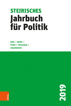 Steirisches Jahrbuch für Politik 2019 von Karl,  Beatrix, Mantl,  Wolfgang, Poier,  Klaus, Prisching,  Manfred, Ziegerhofer,  Anita
