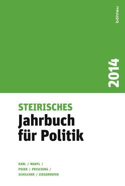 Steirisches Jahrbuch für Politik 2014 von Karl,  Beatrix, Poier,  Klaus, Prisching,  Manfred, Schilcher,  Bernd, Ziegerhofer,  Anita