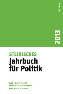 Steirisches Jahrbuch für Politik von Karl,  Beatrix, Mantl,  Wolfgang, Poier,  Klaus, Prettenthaler-Ziegerhofer,  Anita, Prisching,  Manfred, Schilcher,  Bernd