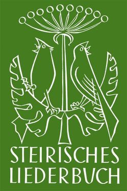 Steirisches Liederbuch von Schwarz,  Rudolf