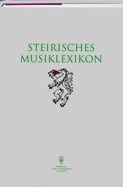 Steirisches Musiklexikon von Falvy,  Zoltán, Gruber,  Gernot, Nemeth,  Michael, Suppan,  Wolfgang