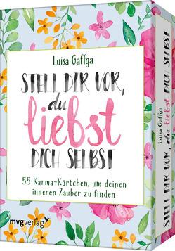 Stell dir vor, du liebst dich selbst – 55 Karma-Kärtchen, um deinen inneren Zauber zu finden von Gaffga,  Luisa