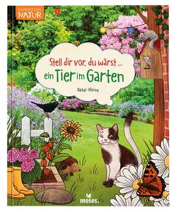 Stell dir vor, du wärst…ein Tier im Garten von Oftring,  Bärbel