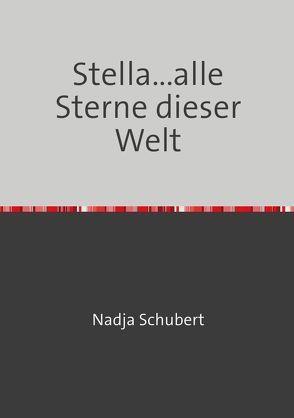Stella…alle Sterne dieser Welt von Schubert,  Nadja