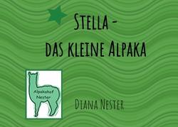 Stella – das kleine Alpaka von Nester,  Diana