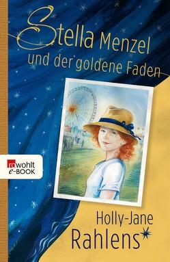 Stella Menzel und der goldene Faden von Jakobeit,  Brigitte, Michl,  Reinhard, Rahlens,  Holly-Jane