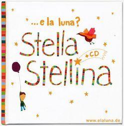 Stella Stellina –  Italienische Kinderlieder – ein Bilderbuch zum Hören von Klenk,  Martin, Schliestedt,  Holger, Spagna,  Eva