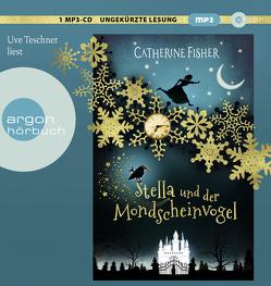 Stella und der Mondscheinvogel von Fisher,  Catherine, Köbele,  Ulrike, Teschner,  Uve