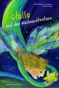 Stella und der Weihnachtsstern von Chessa,  Francesca, Hartmann Stückelberger,  Juliane
