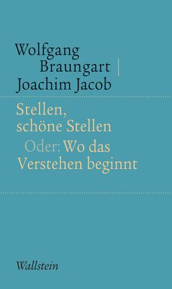Stellen, schöne Stellen von Braungart,  Wolfgang, Jacob,  Joachim