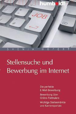 Stellensuche und Bewerbung im Internet von Hofert,  Svenja