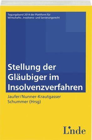 Stellung der Gläubiger im Insolvenzverfahren von Jaufer,  Clemens, Nunner-Krautgasser,  Bettina, Schummer,  Gerhard