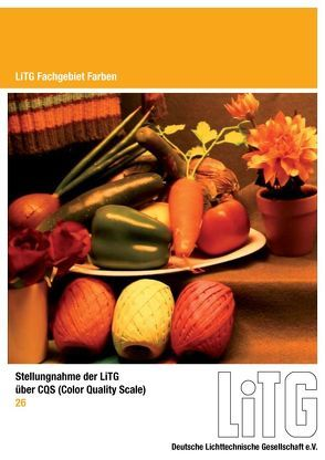 Stellungnahme der LiTG über CQS (Color Quality Scale) von Bodrogi,  Peter, Brückner,  S, Khanh,  Tran Quoc