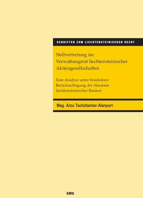 Stellvertretung im Verwaltungsrat liechtensteinischer Aktiengesellschaften von Mag. Tschütscher-Alanyurt,  Arzu
