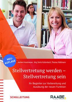Stellvertretung werden – Stellvertretung sein von Asselmeyer,  Herbert, Steitz-Kallenbach,  Jörg, Wassmann,  Thomas