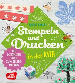 Stempeln und Drucken in der Kita von Ebbert,  Birgit