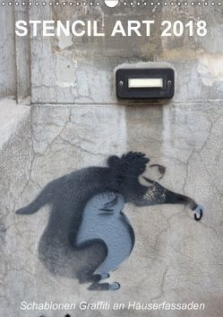 STENCIL ART 2018 – Schablonen Graffiti an Häuserfassaden / Planer (Wandkalender 2018 DIN A3 hoch) von Stolzenburg,  Kerstin