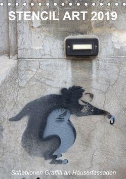 STENCIL ART 2019 – Schablonen Graffiti an Häuserfassaden / Planer (Tischkalender 2019 DIN A5 hoch) von Stolzenburg,  Kerstin