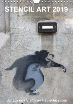 STENCIL ART 2019 – Schablonen Graffiti an Häuserfassaden / Planer (Wandkalender 2019 DIN A4 hoch) von Stolzenburg,  Kerstin