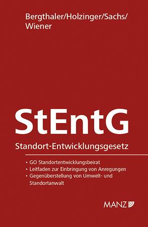Standort-Entwicklungsgesetz StEntG von Bergthaler,  Wilhelm, Holzinger,  Kerstin, Sachs,  Michael, Wiener,  Stephan