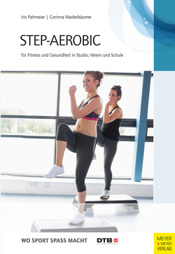 Step-Aerobic von Niederbäumer,  Corinna, Pahmaier,  Iris