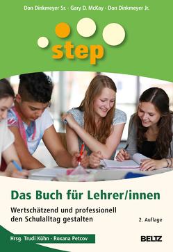 STEP – Das Buch für Lehrer/innen von Dinkmeyer Jr.,  Don, Dinkmeyer Sr.,  Don, Hurrelmann,  Klaus, Kühn,  Trudi, McKay,  Gary D., Petcov,  Roxana