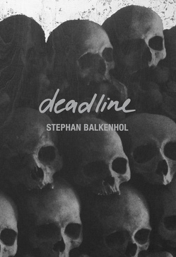 Stephan Balkenhol. deadline von Marten,  Rainer, Pörschmann,  Dirk